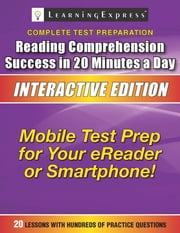 Reading Comprehension Success in 20 Minutes a Day - Interactive Edition ebook by Learning Express Llc