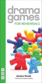 Drama Games for Rehearsals ebook by Jessica Swale