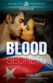 Blood Secrets ebook by Shay Lacy