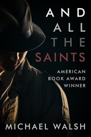 And All the Saints ebook by Michael Walsh