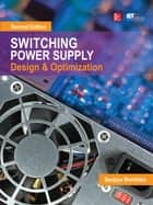 Switching Power Supply Design and Optimization, Second Edition ebook by Sanjaya Maniktala