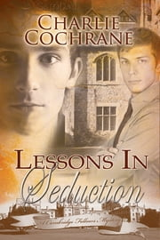 Lessons in Seduction ebook by Charlie Cochrane