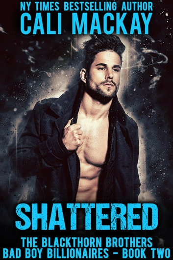Shattered - The Blackthorn Brothers, #2 ebook by Cali MacKay