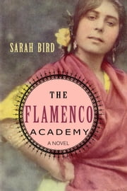 """The Flamenco Academy"" ebook by Sarah Bird"