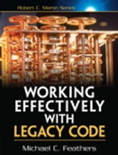 Working Effectively with Legacy Code ebook by Michael Feathers