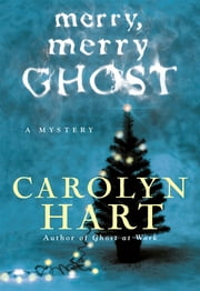 Merry, Merry Ghost ebook by Carolyn Hart