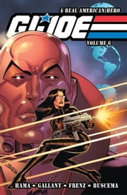 G.I. Joe: A Real American Hero Vol. 6 ebook by Larry Hama, S.L. Gallant, Ron Frenz, Sal Buscema