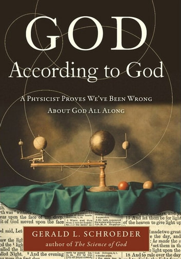 God According to God - A Physicist Proves We've Been Wrong About God All Along ebook by Gerald Schroeder