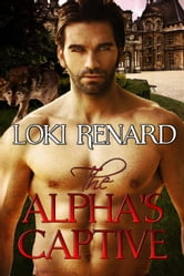 The Alpha's Captive ebook by Loki Renard