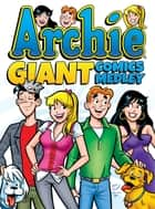 Archie Giant Comics Medley ebook by Archie Superstars