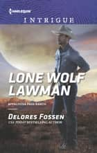 Lone Wolf Lawman ebook by Delores Fossen