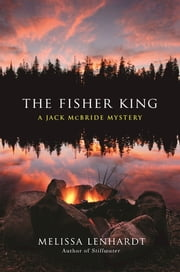 The Fisher King - A Jack McBride Mystery ebook by Melissa Lenhardt