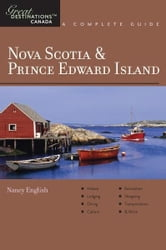 Explorer's Guide Nova Scotia & Prince Edward Island: A Great Destination ebook by Nancy English
