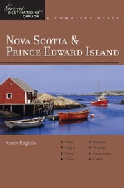 Explorer's Guide Nova Scotia & Prince Edward Island: A Great Destination (Explorer's Great Destinations) ebook by Nancy English