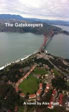 The Gatekeepers - Bruce Highland, #1 ebook by Alex Ryan