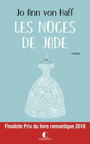 Les Noces de Jade eBook by Jo Ann von Haff