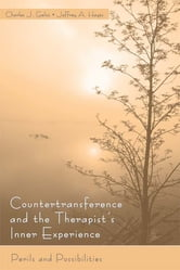 Countertransference and the Therapist's Inner Experience - Perils and Possibilities ebook by Charles J. Gelso,Jeffrey Hayes