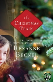 The Christmas Train ebook by Rexanne Becnel