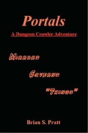 Portals: A Dungeon Crawler Adventure ebook by Brian S. Pratt