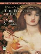 The Flowers of Evil & Paris Spleen ebook by Charles Baudelaire