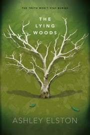The Lying Woods ebook by Ashley Elston