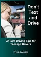 Don't Text and Drive ebook by Trish Jackson