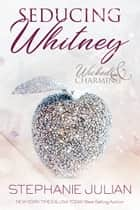 Seducing Whitney ebook by Stephanie Julian