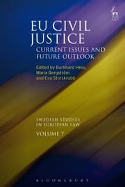 EU Civil Justice - Current Issues and Future Outlook ebook by Burkhard Hess,Maria Bergström,Eva Storskrubb