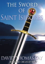 The Sword of Saint Isidores - Viking Series ebook by David Thomas Kay