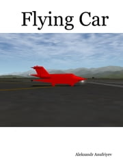 Flying Car ebook by Aleksandr Anufriyev