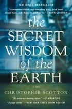 The Secret Wisdom of the Earth ebook by Christopher Scotton