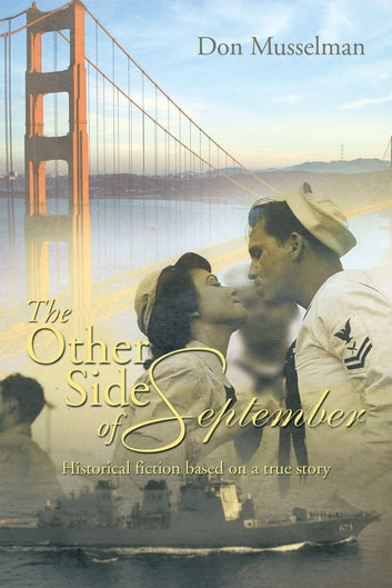 The Other Side of September - Historical fiction based on a true story ebook by Don Musselman