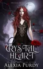 Crystal Heart (The Glass Sky Series Book 3) ebook by Alexia Purdy