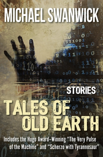 Tales of Old Earth - Stories ebook by Michael Swanwick