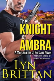 The Knight of Ambra - An Action Adventure Romance Novel ebook by Lyn Brittan