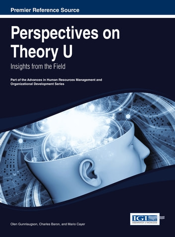 Perspectives on Theory U - Insights from the Field ebook by