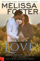 Our New Love (The Bradens: A Short Story) ebook by Melissa Foster