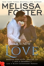 Our New Love (The Bradens: A Short Story) - Bradens Ever After: Jack & Savannah ebook by Melissa Foster