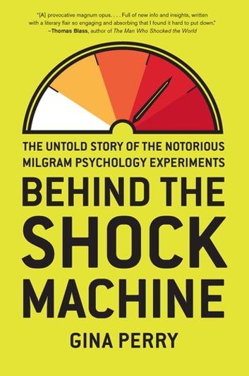 Behind the Shock Machine - The Untold Story of the Notorious Milgram Psychology Experiments ebook by Gina Perry