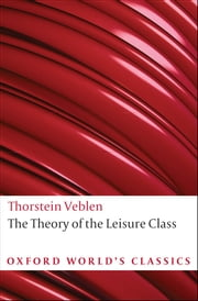 The Theory of the Leisure Class ebook by Thorstein Veblen,Martha Banta