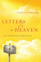 Letters to Heaven - Reaching Across to the Great Beyond ebook by Calvin Miller