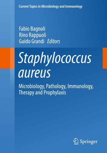 Staphylococcus aureus ebook by 9783319720630 rakuten kobo staphylococcus aureus microbiology pathology immunology therapy and prophylaxis ebook by fandeluxe Images