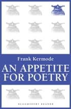 An Appetite for Poetry ebook by Frank Kermode