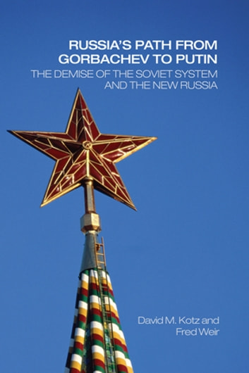 Russias Path From Gorbachev To Putin Ebook By David Kotz