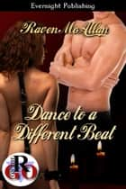 Dance to a Different Beat ebook by Raven McAllan