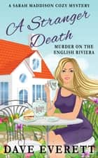 A Stranger Death - Murder On The English Riviera - Sarah Maddison Cozy Mysteries, #1 ebook by