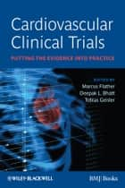 Cardiovascular Clinical Trials ebook by Marcus Flather,Deepak Bhatt,Tobias Geisler