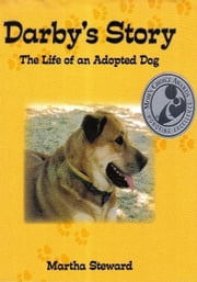 Darby's Story The Life of an Adopted Dog ebook by Martha Steward