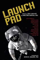 Launch Pad ebook by Jody Lynn Nye, Mike Brotherton, Matthew S. Rotundo,...