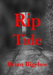 Rip Tide ebook by Brian Bigelow